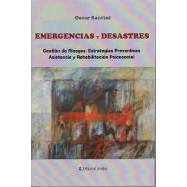 EMERGENCIAS Y DESASTRES: Gestión de riesgos. Estrategias preventivas, de asistencia y rehabilitación social