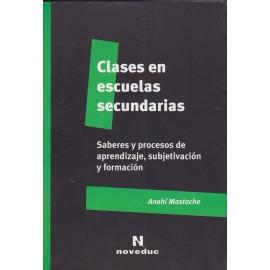 CLASES EN ESCUELAS SECUNDARIAS. Saberes y procesos de aprendizaje, subjetivación y formación