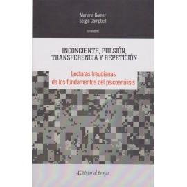 INCONCIENTE, PULSIÓN, TRANSFERENCIA Y REPETICIÓN.