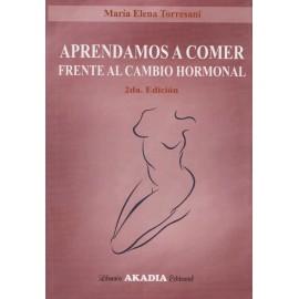 APRENDAMOS A COMER FRENTE AL CAMBIO HORMONAL. 2° Edición.