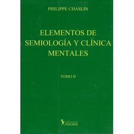 ELEMENTOS DE SEMIOLOGÍA Y CLÍNICA MENTALES. Tomo II
