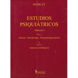 ESTUDIOS PSIQUIÁTRICOS - Volúmen I -Historia, Metodología, Psicopatología general