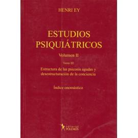 ESTUDIOS PSIQUIÁTRICOS - Volúmen II - Estructura de las psicosis agudas y desestructuración de la conciencia - Indice onomástico