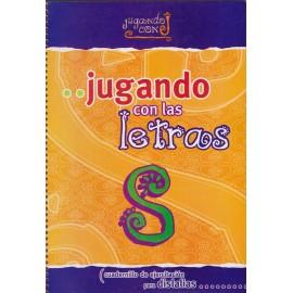 JUGANDO CON LAS LETRAS S. Cuadernillo de ejercitación para Dislalias.