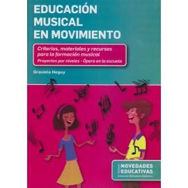 EDUCACIÓN MUSICAL EN MOVIMIENTO. Criterios, materiales y recursos para la formación musical.