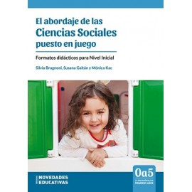EL ABORDAJE DE LAS CIENCIAS SOCIALES PUESTO EN JUEGO. Formatos didácticos para nivel inicial.