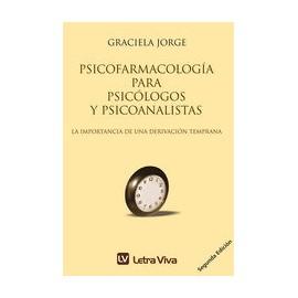 PSICOFARMACOLOGÍA PARA PSICOLOGOS Y PSICOANALISTAS. La importancia de una derivación temprana