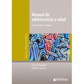 MANUAL DE ADOLESCENCIA Y SALUD. UN ABORDAJE INTEGRAL