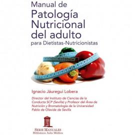 MANUAL DE PATOLOGÍA NUTRICIONAL DEL ADULTO PARA DIETISTAS-NUTRICIONISTAS.