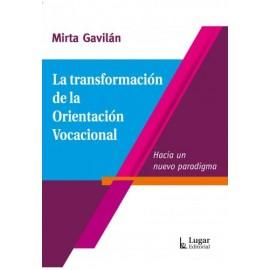 LA TRANSFORMACIÓN DE LA ORIENTACIÓN VOCACIONAL. Hacia un nuevo paradigma.
