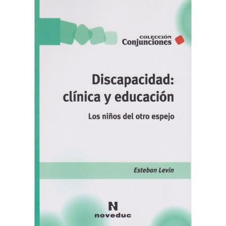 DISCAPACIDAD: CLÍNICA Y EDUCACIÓN Los niños del otro espejo