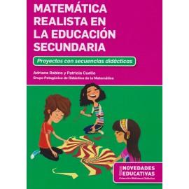 MATEMÁTICA REALISTA EN LA EDUCACIÓN SECUNDARIA. Proyectos con secuencia didácticas.