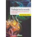 TRABAJAR EN LA ESCUELA. Análisis de prácticas y de experiencias de formación.