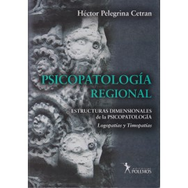 PSICOPATOLOGÍA REGIONAL. Estructuras dimensionales de la psicopatología.