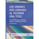 LOS ERRORES MÁS COMUNES AL ESCRIBIR UNA TESIS. Guía práctica con explicaciones, ejemplos, ejercicios y soluciones