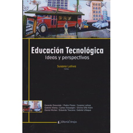 EDUCACIÓN TECNOLÓGICA. Ideas y perspectivas.