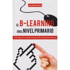 EL B-LEARNING EN EL NIVEL PRIMARIO.Un diálogo entre la educación presencial y la educación a distancia.