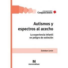AUTISMOS Y ESPECTROS AL ACECHO. La experiencia infantil en peligro de extinción.