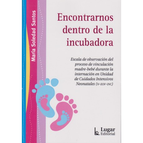 ENCONTRARNOS DENTRO DE LA INCUBADORA. Escala de observación del proceso de vinculación madre-bebé