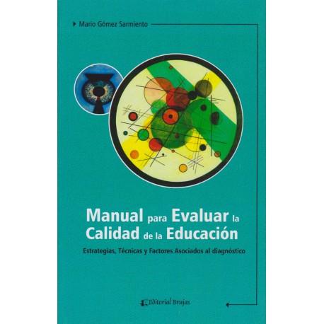 MANUAL PARA EVALUAR LA CALIDAD DE LA EDUCACIÓN. Estrategias, técnicas y factores asociados al diagnóstico