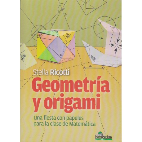 GEOMETRIA Y ORIGAMI. Una fiesta con papeles para la clase de matemáticas.