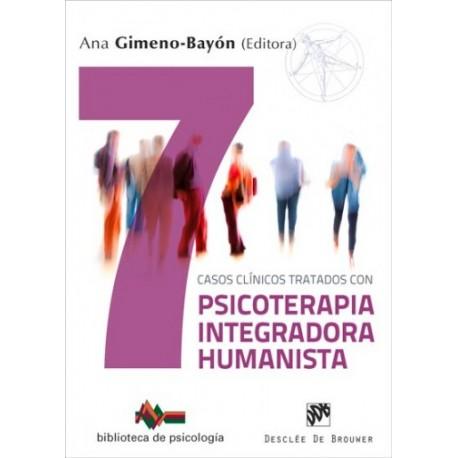 7 CASOS CLÍNICOS TRATADOS CON PSICOTERAPIA INTEGRADORA HUMANISTA.