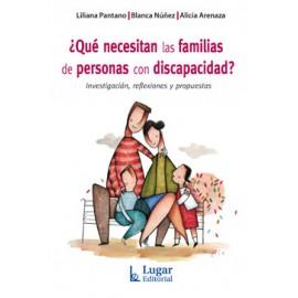 ¿QUÉ NECESITAN LAS FAMILIAS DE PERSONAS CON DISCAPACIDAD? Investigación, reflexiones y propuestas.