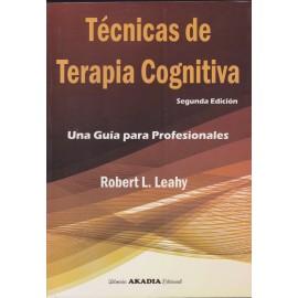 TÉCNICAS DE TERAPIA COGNITIVA. Una guía para profesionales. Segunda Edición