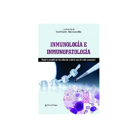 INMUNOLOGÍA E INMUNOPATOLOGÍA. Desde la complejidad biomolecular hacia la simplificación conceptual.