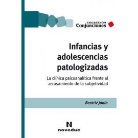 INFANCIAS Y ADOLESCENCIAS PATOLOGIZADAS.
