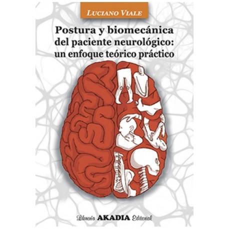 POSTURA Y BIOMECÁNICA DEL PACIENTE NEUROLÓGICO: UN ENFOQUE TEÓRICO PRÁCTICO.