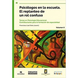 PSICOLÓGOS EN LA ESCUELA. EL REPLANTEO DE UN ROL CONFUSO. Temas en psicología educacional.