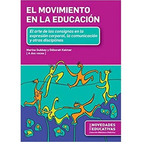 EL MOVIMIENTO EN LA EDUCACIÓN. El arte de las consignas en la expresión corporal, la comunicación y otras disciplinas
