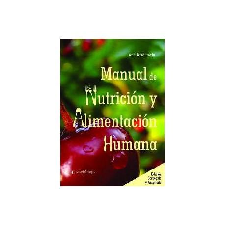 MANUAL DE NUTRICIÓN Y ALIMENTACIÓN HUMANA. 2ª EDICIÓN CORREGIDA Y AMPLIADA
