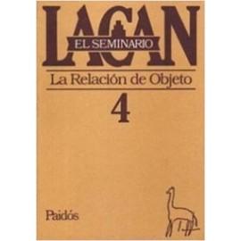 EL SEMINARIO DE JACQUES LACAN 4. La relación de Objeto