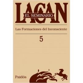EL SEMINARIO DE JACQUES LACAN 5. Las formaciones del inconsciente