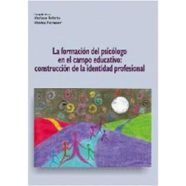LA FORMACIÓN DEL PSICÓLOGO EN EL CAMPO EDUCATIVO: construcción de la identidad profesional