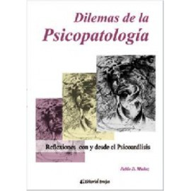 DILEMAS DE LA PSICOPATOLOGÍA Reflexiones con y desde el Psicoanálisis
