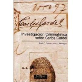 INVESTIGACIÓN CRIMINALÍSTICA SOBRE CARLOS GARDEL