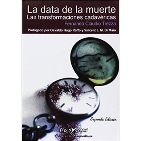 LA DATA DE LA MUERTE. Las transformaciones cadavéricas