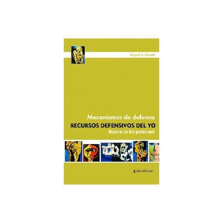 MECANISMOS DE DEFENSA Recursos defensivos del Yo.  Material de uso profesional