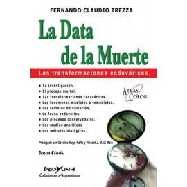 LA DATA DE LA MUERTE. Las transformaciones cadavéricas. Tercera Edición