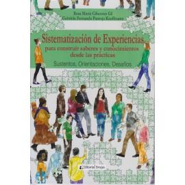 SISTEMATIZACIÓN DE EXPERIENCIAS para construir saberes y conocimientos desde las prácticas. Sustentos, Orientaciones y Desafíos