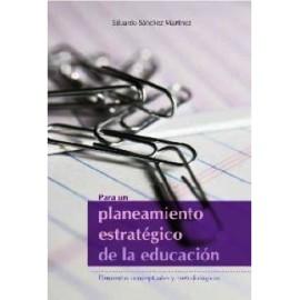 PARA UN PLANEAMIENTO ESTRATÉGICO DE LA EDUCACIÓN. Elementos conceptuales y metodológicos