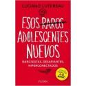 ESOS RAROS ADOLESCENTES NUEVOS. Narcisistas, desafiantes, hiperconectados. 3er Edición