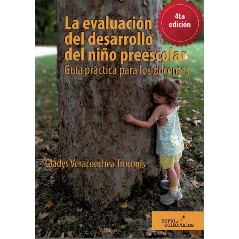Comprar LA EVALUACIÓN DEL DESARROLLO DEL NIÑO PREESCOLAR. Guía práctica para los docentes