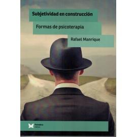 SUBJETIVACIÓN EN CONSTRUCCIÓN. Formas de psicoterapia