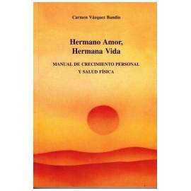 HERMANO AMOR, HERMANA VIDA