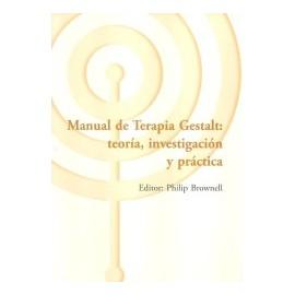 MANUAL DE TERAPIA GESTALT. Teoría, investigación y práctica