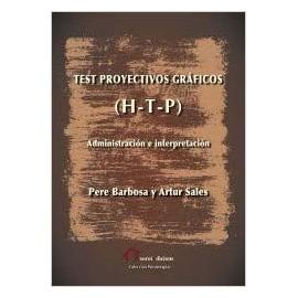 TEST PROYECTIVOS GRÁFICOS (H-T-P) Administración e interpretación